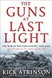 The Guns at Last Light, Rick Atkinson, 1250037816