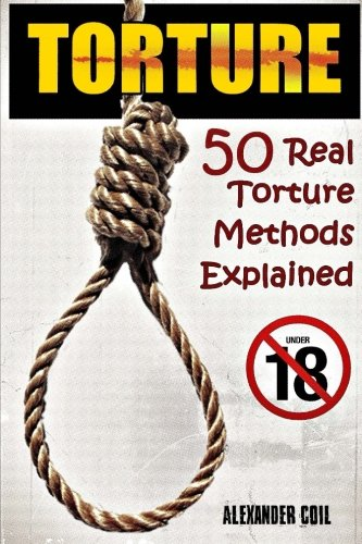 Download Torture: 50 Real Torture Methods Explained pdf