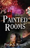 Painted Rooms, Philip A. Kledzik, 1618973401