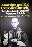 Abortion and the Catholic Church, Evelyn Reed and Claire Moriarty, 0873482883