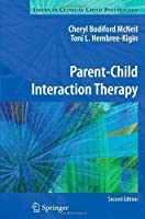 Parent-Child Interaction Therapy (Issues in Clinical Child Psychology) by McNeil, Cheryl Bodiford Published by Springer 2nd (second) 2010 edition (2011) Paperback