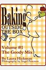 The Goody Mix (Baking Outside the Box Book 1)