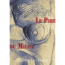 Le Pire du Milieu: Vivre au quotidien en Chine (French Edition)