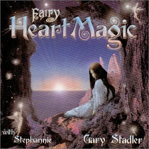 Fairy Heart Magic by Gary Stadler (2000-09-13)