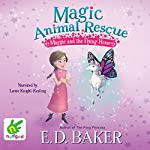 Maggie and the Flying Horse: Magic Animal Rescue, Book 1 | E. D. Baker,Lisa Manuzak