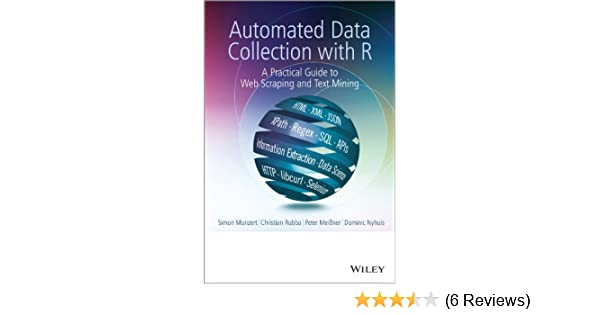 Automated Data Collection with R: A Practical Guide to Web