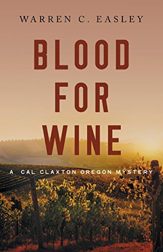 Blood for Wine (Cal Claxton Oregon Mysteries)