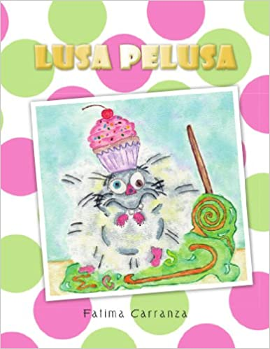 Lusa Pelusa (Spanish Edition): Fatima Carranza: 9781463307417: Amazon.com: Books
