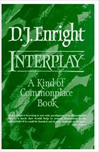 D. J. Enright - Interplay: A Kind Of Commonplace Book