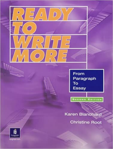 ready to write more from paragraph to essay karen blanchard ready to write more from paragraph to essay 2nd edition