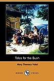 Tales for the Bush, Mary Theresa Vidal, 140657693X