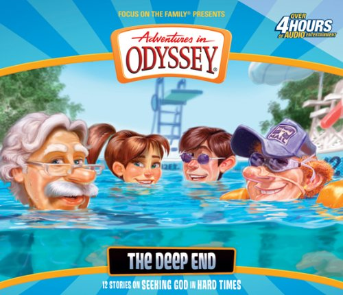 The Deep End (Adventures in Odyssey) by Focus