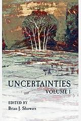 Uncertainties: Volume 1