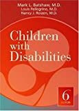 Children with Disabilities, Sixth Edition, Mark L. Batshaw, 1557668582