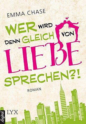 Wer wird denn gleich von Liebe sprechen?! (Tangled 1) (German Edition)