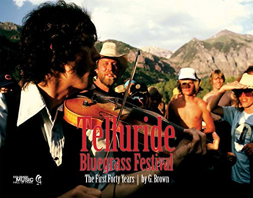 Telluride Bluegrass Festival: The First Forty Years