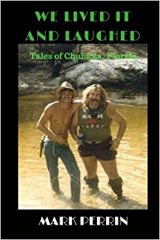 We Lived It and Laughed: Tales of Chuluota, Florida