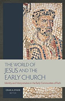 The World of Jesus and the Early Church by [Evans, Craig A.]