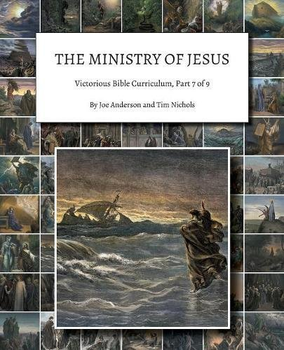 Read Online The Ministry of Jesus: Victorious Bible Curriculum, Part 7 of 9 ebook