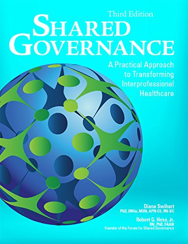 Shared Governance, Third Edition: A Practical Approach to Transforming Interprofessional Healthcare by HCPro a division of BLR