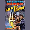 Galactic Convoy Performance by Bill Baldwin Narrated by  full cast