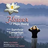 The Flower of Phon Thong: From Survivor to Samaritan