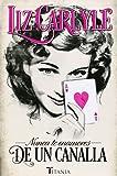 Nunca te enamores de un canalla (Spanish Edition)
