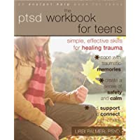 PTSD Workbook for Teens: Simple, Effective Skills for Healing Trauma