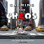 Calming the Chaos: A Soulful Guide to Managing Your Energy Rather than Your Time | Jackie Woodside