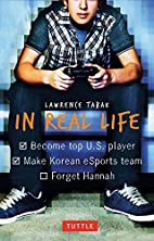 In Real Life by Lawrence Tabak (2015-11-15)…