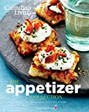 Canadian Living: the Appetizer Collection, Canadian Living Test Kitchen, 0987747444