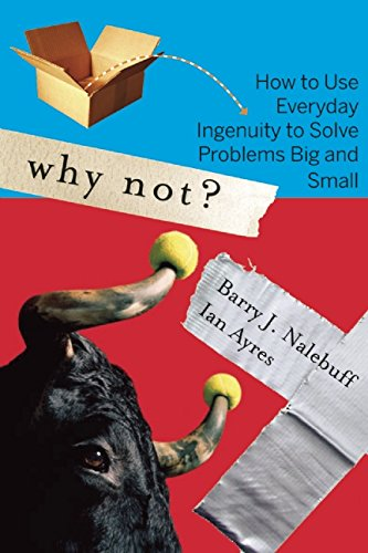 Why Not?: How to Use Everyday Ingenuity to Solve Problems Big And Small (How To Buy Ch compare prices)