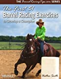 The First 51 Barrel Racing Exercises to Develop a Champion, Heather Smith, 0692205462