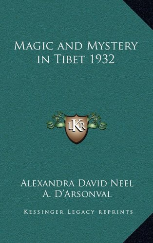 Magic and Mystery in Tibet 1932 by Kessinger Publishing, LLC