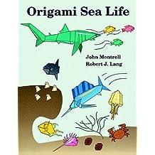Origami Sea Life by John Montroll (1991-07-09)