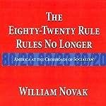 The Eighty-Twenty Rules: Rules No Longer | William Thomas Novak