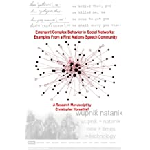 Emergent Complex Behavior in Social Networks: Examples From a First Nations Speech Community