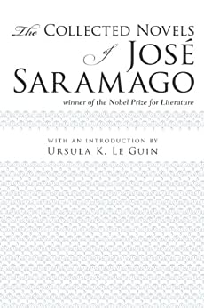 The Collected Novels of José Saramago by [Saramago, José]