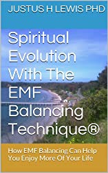 Spiritual Evolution With The EMF Balancing Technique®: How EMF Balancing Can Help You Enjoy More Of Your Life