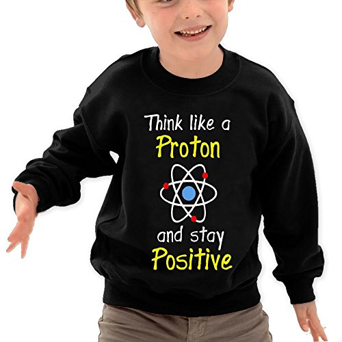 Puppylol Think Like A Proton and Stay Positive Kids Classic Crew-Neck Pullover Sweatshirt Black 4 Toddler