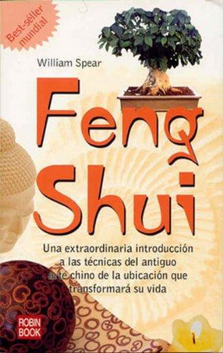 Descargar Libro Feng Shui: Una Extraordinaria Introducción A Las Técnicas Del Antiguo Arte Chino De La Ubicación Que Transformará Su Vida. William Spear