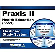 Praxis II Health Education (5551) Exam Flashcard Study System: Praxis II Test Practice Questions & Review for...