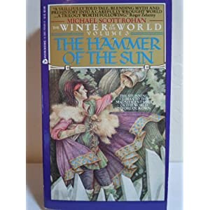The Hammer of the Sun (Winter of the World, Vol 3) Michael Scott Rohan