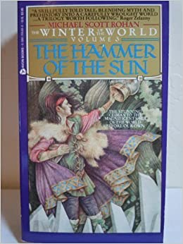 The Hammer of the Sun (Winter of the World, Vol 3)