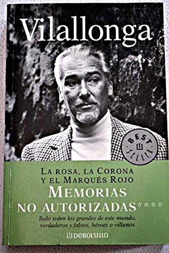 Vilallonga - La Rosa, La Corona Y El Marques Rojo (Memorias No Autor
