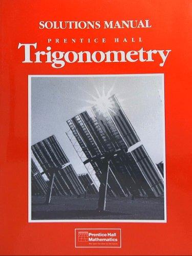Prentice Hall Trigonometry, Solutions Manual (Trigonometry Hall Prentice)