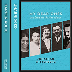 My Dear Ones: One Family and the Final Solution Audiobook