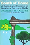 South of Rome: A Spring and Summer in Southern Italy and Sicily