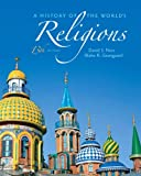 History of the World's Religions, A Plus MyReligionLab with eText -- Access Card Package (13th Edition), David S. Noss, Blake R. Grangaard, 0205007554