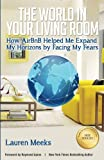 img - for The World In Your Living Room: How AirBnB Helped Me Expand My Horizons by Facing My Fears book / textbook / text book